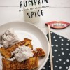 BREAKFAST CLUB: PUMPKIN SPICE FRENCH TOAST DIPPERS